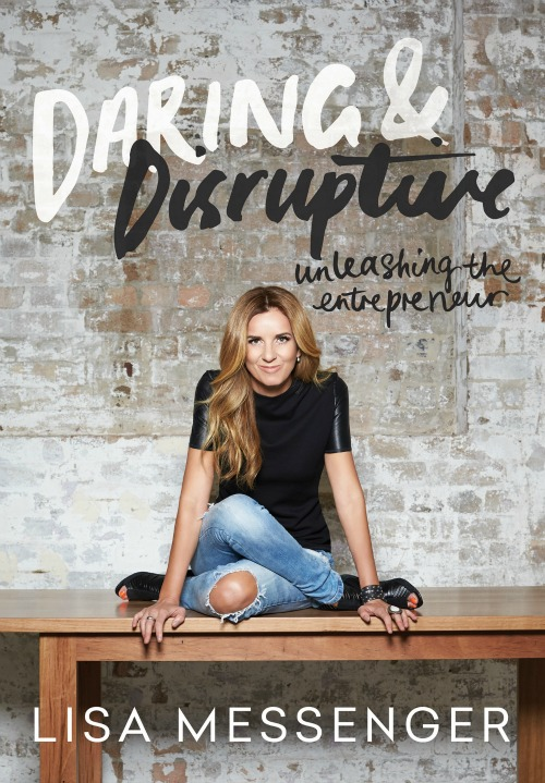 Daring & Disruptive by Lisa Messenger, $29.95