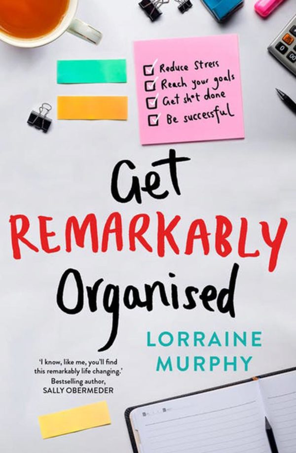 Get Remarkably Organised, Best Selling Book by Lorraine Murphy