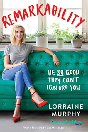 Remarkability Best Selling Book by Lorraine Murphy