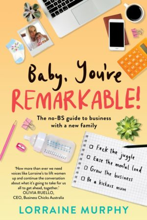Baby You're Remarkable Best Selling Book by Lorraine Murphy